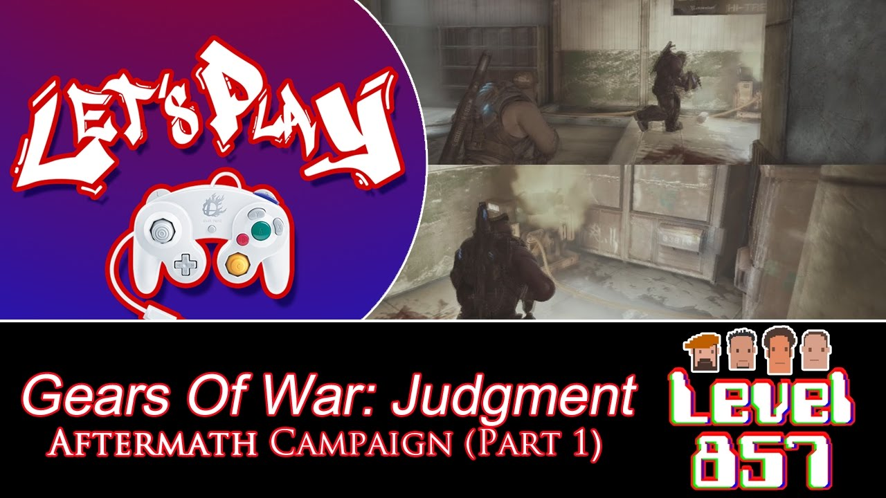 Level 857 – Let's Play: Gears Of War Judgment – Aftermath Campaign (Part 1)