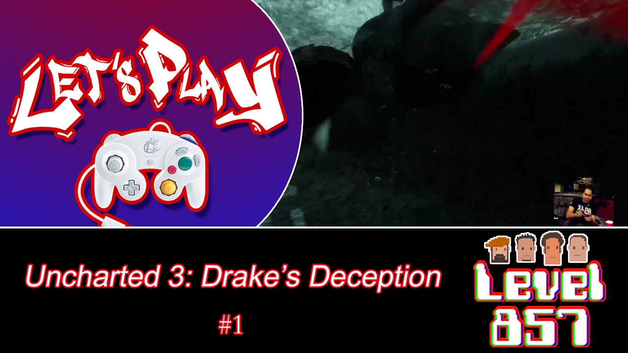 Level 857 – Let's Play: Uncharted 3: Drake's Deception (Part 1)