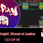 As We Get Drunk, Graves Get Dug! [Shovel Knight: Shovel of Justice – Co-op Part 5]
