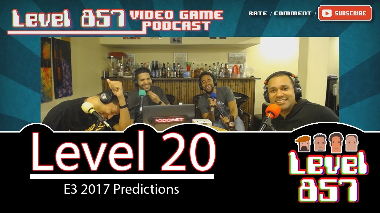 Here's Our E3 2017 Predictions! [Level 857 – Video Game Podcast: Level 20]