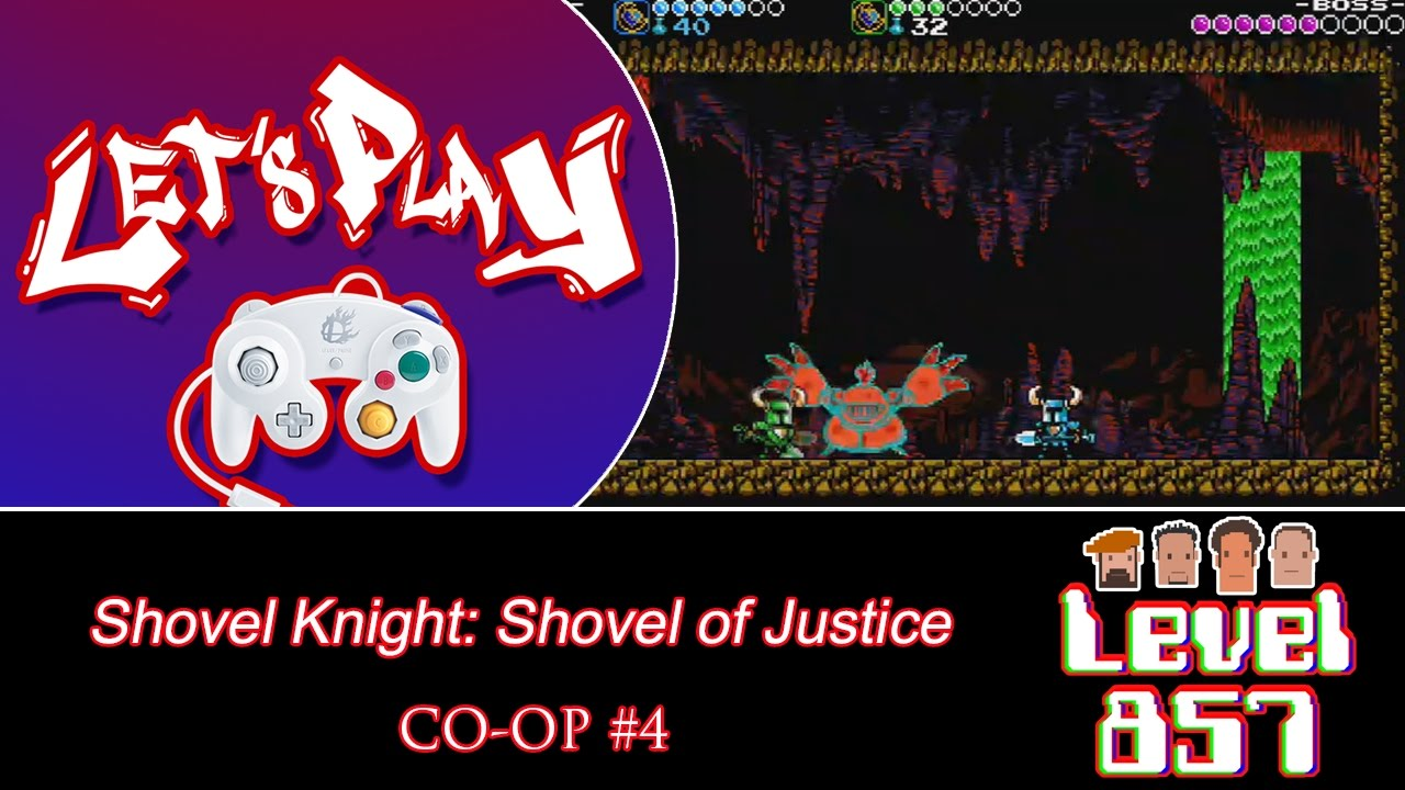 More Bosses Take Dirt Naps! [Shovel Knight: Shovel of Justice – Co-op Part 4]