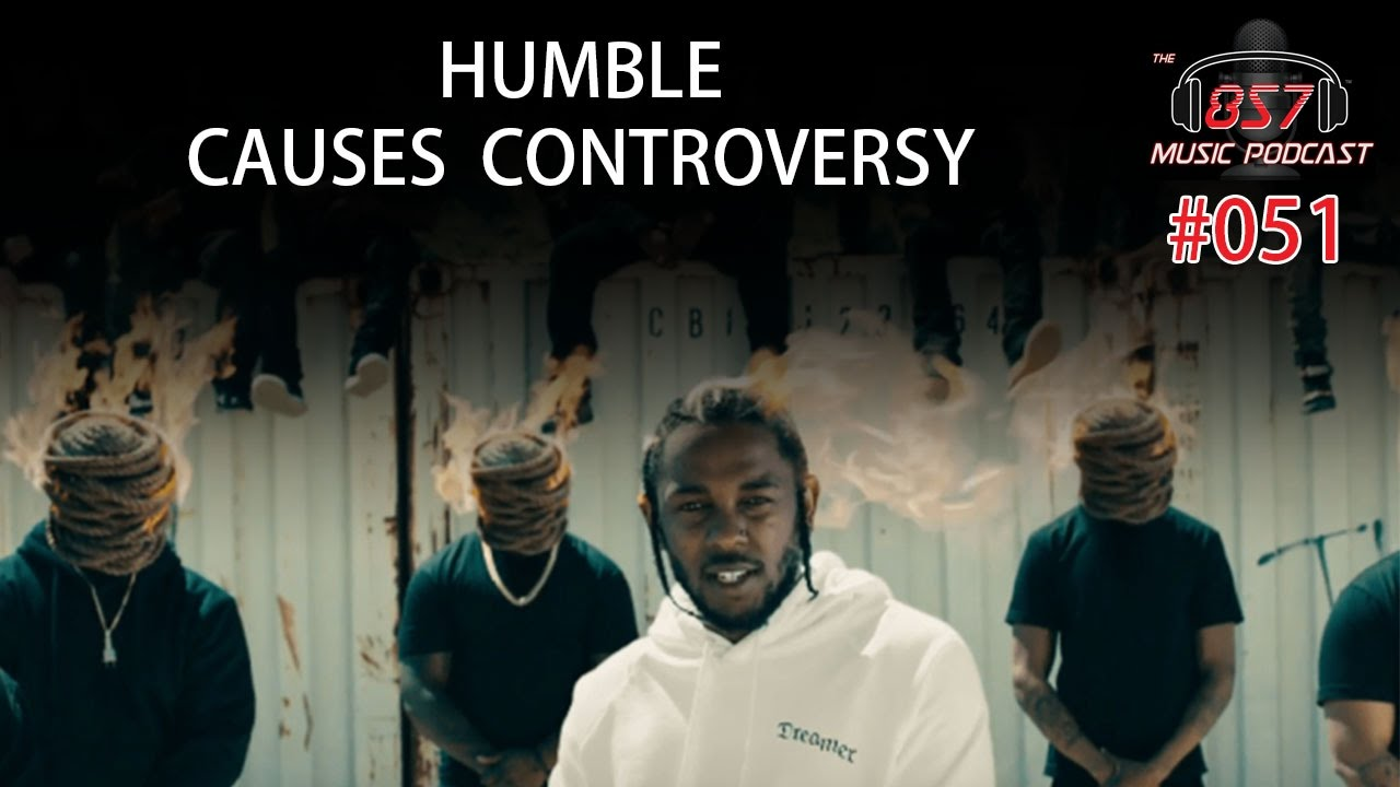 "The Controversy Surrounding Kendrick Lamar's ""Humble"" Is Stupid!"