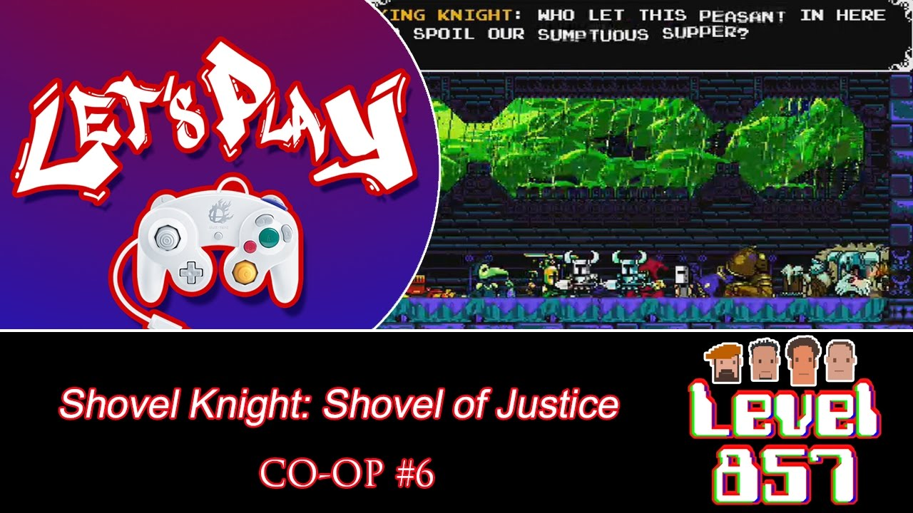 Wtf, We Gotta Fight These Fools Again! [Shovel Knight: Shovel of Justice – Co-op Part 6]