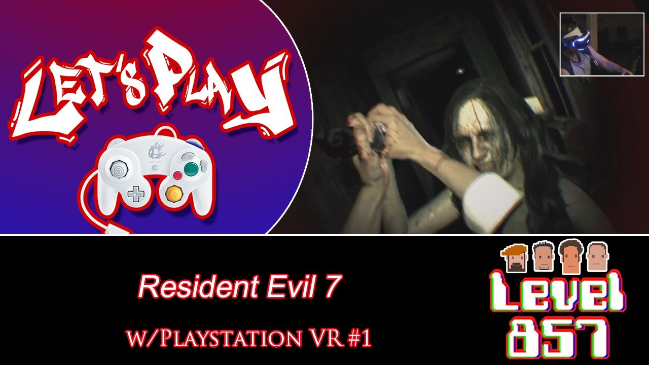 Playing This In VR… Is Terrifying!! [Resident Evil 7 – w/VR Part 1]