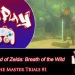 Time To Power Up That Master Sword! [Zelda botw – Master Trials DLC #1]