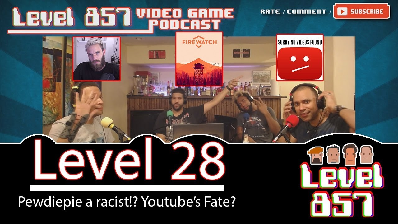 PewDiepie Says The N-word & YouTube Responds! [Level 857 Videogame Podcast: Level 28]