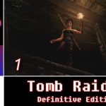 Let's Play: Tomb Raider (Definitive Edition) | Xbox One | Walkthrough Part 1